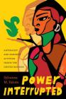 Power Interrupted: Antiracist and Feminist Activism Inside the United Nations (Decolonizing Feminisms) Cover Image