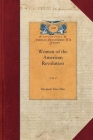 Women of the American Revolution, Vol. 2: Vol. 2 (Papers of George Washington: Revolutionary War) Cover Image