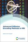 Advanced Diffusion Encoding Methods in MRI Cover Image