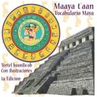 Maaya t'aan: vocabulario Maya: Yéetel boonilo'ob: con ilustraciones Cover Image