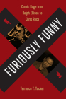 Furiously Funny: Comic Rage from Ralph Ellison to Chris Rock Cover Image