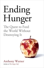 Ending Hunger: The quest to feed the world without destroying it Cover Image
