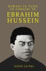 Diwani YA Tuzo YA Ushairi YA Ebrahim Hussein Cover Image