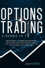 Options trading: 2 in 1 Crash course + blueprint for your income The ultimate guide for beginners in 2020 to understand strategies and Cover Image