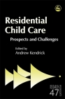 Residential Child Care: Prospects and Challenges (Research Highlights in Social Work #47) Cover Image