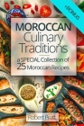 Moroccan Culinary Traditions: A special Collection of 25 Moroccan Recipes: Full color Cover Image