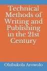 Technical Methods of Writing and Publishing in the 21st Century Cover Image