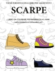Libro da colorare per bambini di 4-5 anni (Scarpe): Questo libro contiene 40 pagine a colori senza stress progettate per ridurre la frustrazione e aum Cover Image