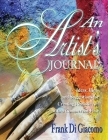 An Artist's Journal: Ideas, Hints, and Suggestions for Creating Realistic Art with a Commercial Flair Cover Image