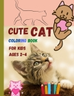 Cute CAT coloring book for kids ages 2-4: Lovely cats waiting for you to discover and colour them ׀ Suitable book for all children who love anim Cover Image