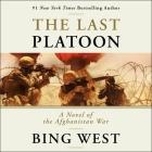 The Last Platoon Lib/E: A Novel of the Afghanistan War Cover Image