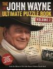 The John Wayne Ultimate Puzzle Book Volume 2: Includes Duke trivia, photos and more! (John Wayne Puzzle Books) Cover Image
