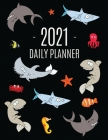 Funny Shark Planner 2021: Keep Track of All Your Daily Appointments! - Beautiful Weekly Agenda Calendar with Monthly Spread Views - Cool Marine Cover Image