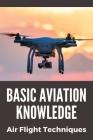 Basic Aviation Knowledge: Air Flight Techniques: Chandelle Commercial Maneuver Cover Image