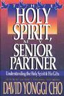 Holy Spirit, My Senior Partner: Understanding the Holy Spirit and His Gifts Cover Image