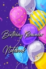 Birthday Reminder Notebook: Month by month diary for recording birthdays and anniversaries Cover Image