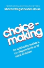 Choicemaking: For Co-Dependents, Adult Children and Spirituality Seekers Cover Image