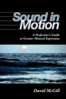 Sound in Motion: A Performer's Guide to Greater Musical Expression Cover Image