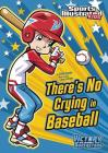 There's No Crying in Baseball (Sports Illustrated Kids Victory School Superstars (Library)) Cover Image