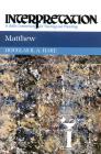 Matthew: Interpretation: A Bible Commentary for Teaching and Preaching (Interpretation: A Bible Commentary for Teaching & Preaching) Cover Image