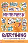How to Remember Everything: Tips & Tricks to Become a Memory Master! Cover Image