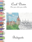 Cool Down - Livro para colorir para adultos: Budapeste Cover Image