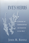 Eve's Herbs: A History of Contraception and Abortion in the West (Religions of the World) Cover Image
