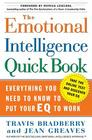 The Emotional Intelligence Quick Book: Everything You Need to Know to Put Your EQ to Work Cover Image