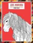 Libri da colorare per adulti - Pagine spesse - 100 Animali Cover Image