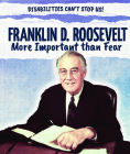 Franklin D. Roosevelt: More Important Than Fear Cover Image