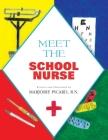 Meet The School Nurse Cover Image