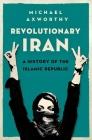 Revolutionary Iran: A History of the Islamic Republic Cover Image