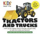 Kids Meet the Tractors and Trucks: An exciting mechanical and educational experience awaits you when you meet tractors and trucks Cover Image