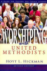 Worshiping with United Methodists Revised Edition: A Guide for Pastors and Church Leaders Cover Image