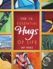The 10 Essential Hugs of Life Cover Image
