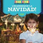 Celebremos La Navidad! (Celebrating Christmas!) Cover Image