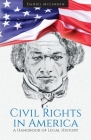 Civil Rights in America: A Handbook of Legal History Cover Image