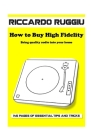 How to Buy High Fidelity: Bring quality audio into your home Cover Image