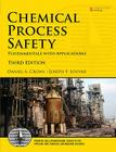 Crowl: Chemical Process Safety _c3 (Prentice Hall International Series in Physical and Chemical Engineering) Cover Image