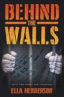 Behind the Walls: Fifty Two Weeks and Counting Cover Image