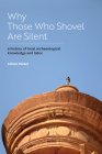 Why Those Who Shovel Are Silent: A History of Local Archaeological Knowledge and Labor Cover Image