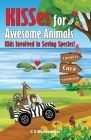 KISSes for Awesome Animals: Kids Involved in Saving Species Cover Image