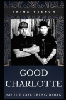 Good Charlotte Adult Coloring Book: Punk Pop Prodigy Band and Acclaimed Songwriters Inspired Coloring Book for Adults Cover Image