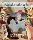 Australia in the Wild: Art of Australian bush animals, birds and lizards. Cover Image