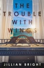 The Trouble with Wings Cover Image