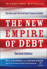 The New Empire of Debt: The Rise and Fall of an Epic Financial Bubble Cover Image