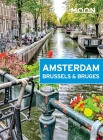 Moon Amsterdam, Brussels & Bruges (Travel Guide) Cover Image