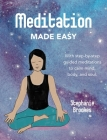 Meditation Made Easy: With step-by-step guided meditations to calm mind, body, and soul Cover Image
