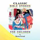 Classic Bible Stories For Children Cover Image