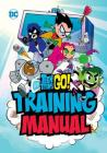 Teen Titans Go! Training Manual Cover Image